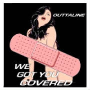 301881345_mi0001881345_outtaline_we_got_you_covered2outtalinewegotyoucovered.jpg